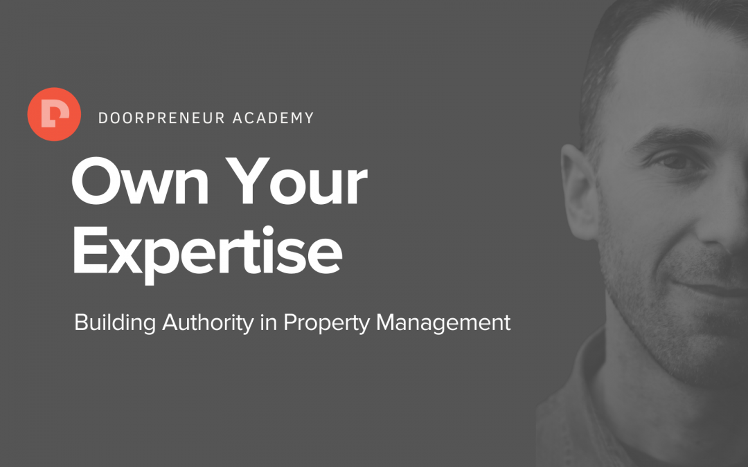 How to Build Authority as a Property Manager (and Grow Your Door Count)